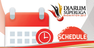 Djarum Superliga Badminton 2017 - Schedule