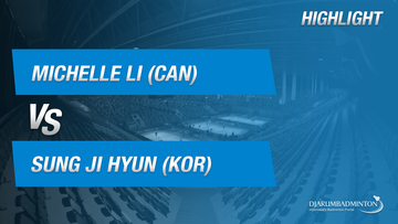 Michelle Li (CAN) VS Sung Ji Hyun (KOR)